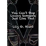 You Can't Stop Loving Someone Just Like That (Hearts of Glass Book 2)
