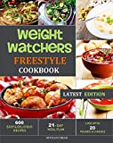 Weight Watchers Freestyle Cookbook: 600 Easy and Delicious Recipes - 21 Day Meal Plan - Lose Up to 20 Pounds in 3 Weeks ( Latest Edition )