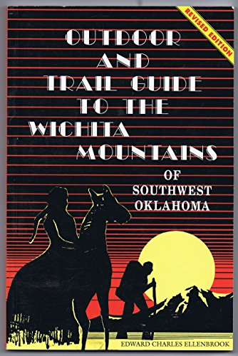Outdoor and Trail Guide to the Wichita Mountains of Southwest Oklahoma