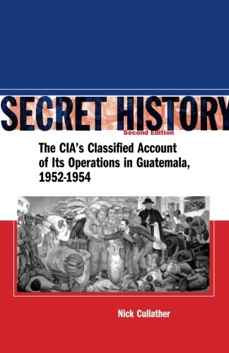 Secret History: The CIA's Classified Account of Its...