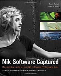 Nik Software Captured: The Complete Guide to Using Nik Software's Photographic Tools