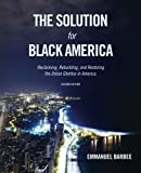 img - for The Solution for Black America: Reclaiming, Rebuilding, and Restoring the Urban Ghettos in America. Second Edition book / textbook / text book