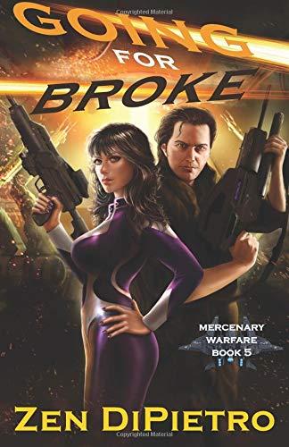 Download Going for Broke: A Mercenary Warfare Adventure (Volume 5) PDF ePub book