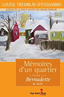 Mémoires d'un quartier, Tome 11 : Bernadette, la suite par Tremblay-d'Essiambre