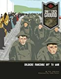 Shattered Ground: Soldiers Marching off to War