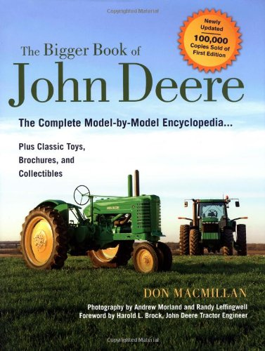 (The Bigger Book of John Deere Tractors: The Complete Model-by-Model Encyclopedia ... Plus Classic Toys, Brochures, and Collectibles, 2nd Edition (The Big Book Series) )