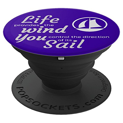 (Life Provides the Wind You Control the Direction of the Sail - PopSockets Grip and Stand for Phones and Tablets)