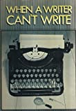 When a Writer Can't Write : Studies in Writer's Block and Other Composing Problems, , 0898629047