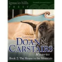 Doan & Carstairs Mysteries, Book Two: The Mouse in the Mountain (The delightful mystery classic! 2)