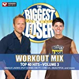 The Biggest Loser Workout Mix Top 40 Hits: Volume 3