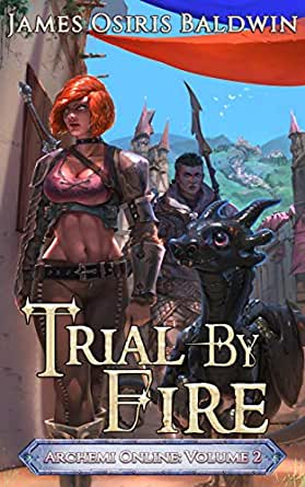 Trial by Fire: A LitRPG Dragonrider Adventure (Archemi Online ...