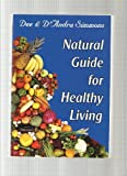 img - for Dee & D'andra Simmons Natural Guide for Healthy Living book / textbook / text book