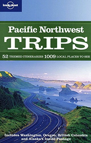 Pacific Northwest Trips (Regional Travel Guide)