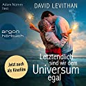 Letztendlich sind wir dem Universum egal Hörbuch von David Levithan Gesprochen von: Adam Nümm