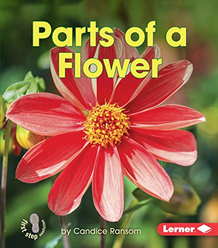 Parts of a Flower (First Step Nonfiction _ Pollination)