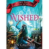 Wished (Fairy Tale Reform School Book 5)