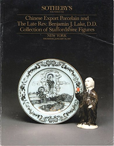 Chinese Export Porcelain and The Late Rev. Benjamin J. Lade, D.D. Collection of Staffordshire Figures, New York, Thursday, January 29, 1987 (Sale 5550