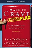 img - for Made to Crave Action Plan Participant's Guide: Your Journey to Healthy Living by Lysa TerKeurst (2011-12-18) book / textbook / text book