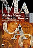 Walking Macao, Reading the Baroque, Tambling, Jeremy and Lo, Louis, 9622099386