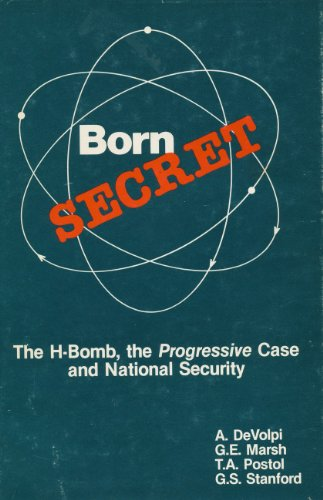 Born Secret: The H-Bomb, the Progressive Case, and National Security
