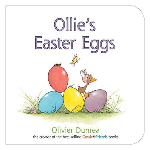 Ollie's Easter Eggs (Gossie & Friends) by Olivier Dunrea (2013-01-15) pdf epub
