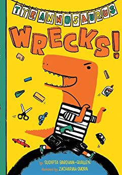 Tyrannosaurus Wrecks! by [Bardhan-Quallen, Sudipta]