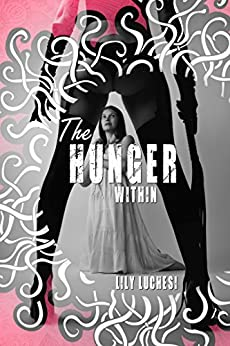 The Hunger Within (HIP Fem Domme Series) by [Luchesi, Lily]