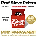The Chimp Paradox: The Acclaimed Mind Management Programme to Help You Achieve Success, Confidence and Happiness Audiobook by Prof Steve Peters Narrated by Prof Steve Peters