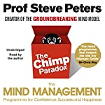 The Chimp Paradox: The Acclaimed Mind Management Programme to Help You Achieve Success, Confidence and Happiness | Prof Steve Peters