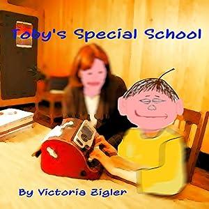 Toby's Special School: Toby's Tales, Volume 5 Audiobook
