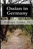 Ossian in Germany, Rudolph, Rudolph Tombo, Jr., 1499757980