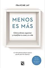 Menos es más/ The Joy of Less: Como Ordenar, Organizer Y Simplificar Tu Casa Y Tu Vida Paperback