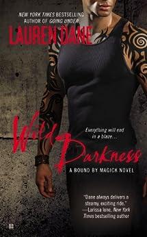 Wild Darkness (A Bound By Magick Novel Book 4) by [Dane, Lauren]