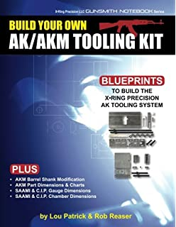 AK-AKM Rifle Builder's Manual: An Illustrated, Step-by-Step
