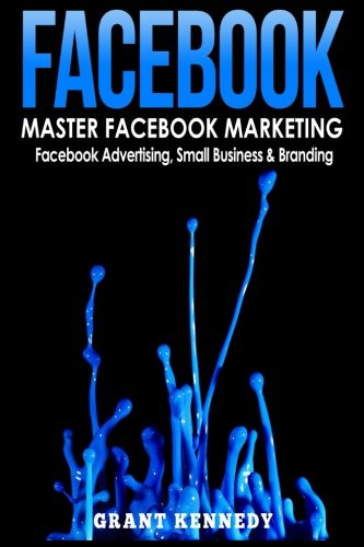 Facebook Marketing Book (Facebook (Social Media, Social Media Marketing,)