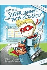 What Does Super Jonny Do When Mum Gets Sick?(U.K. version) Paperback