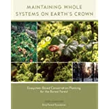 Maintaining Whole Systems on Earth's Crown: Ecosystem-Based Conservation Planning for the Boreal Forest
