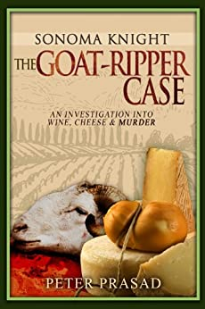 The Goat-Ripper Case: Sonoma Knight PI Series by [Prasad, Peter]