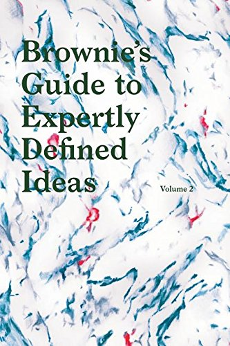 Brownies's Guide to Expertly Defined Ideas Volume 2