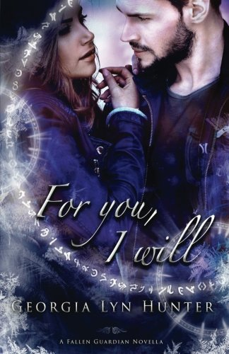 Book cover from For You, I Will (Fallen Guardians 3.5) by Georgia Lyn Hunter