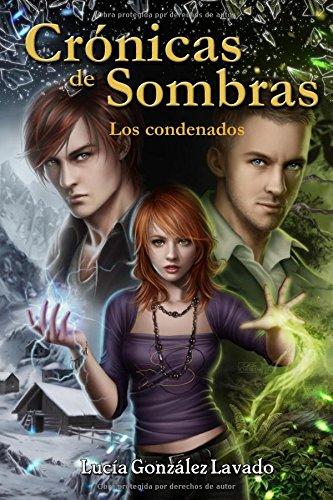 Cronicas de Sombras: Los Condenados Tapa blanda – 15 oct 2014 Lucia Gonzalez Lavado Cris Ortega 1502842068 Fiction / Fantasy / Urban