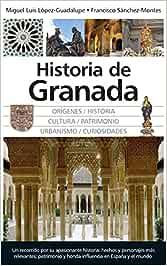 Historia de Granada (Andalucía): Amazon.es: López-Guadalupe Muñoz, Miguel Luis, Sánchez-Montes González, Francisco: Libros