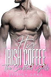 His Irish Coffee (The Cocktail Girls Book 3)