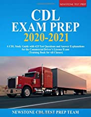 CDL Exam Prep 2020-2021: A CDL Study Guide with 425 Test Questions and Answer Explanations for the Commercial Driver's Licen
