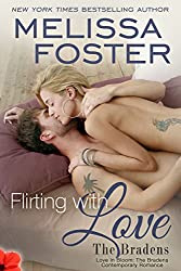 Flirting With Love (Love in Bloom: The Bradens)