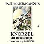 Knorzel, der Baumstumpf | Hans-Wilhelm Smolik