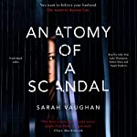Anatomy of a Scandal | Sarah Vaughan,Luke Thompson,Esther Wane,Sarah Feathers