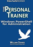 Windows PowerShell for Administration: The Personal Trainer Front Cover