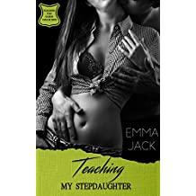 Teaching My Stepdaughter: (Taboo) (Teaching You Taboo Collection Book 1)