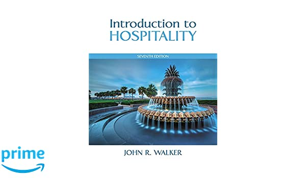 Introduction to hospitality 7th edition john r walker introduction to hospitality 7th edition john r walker 9780133762761 books amazon fandeluxe Choice Image
